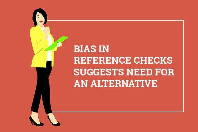 Bias in Reference Checks Suggests Need for an Alternative