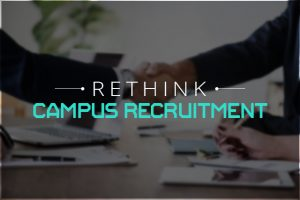 Time To Rethink Campus Recruitment