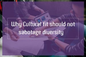 Why Cultural Fit Should Not Sabotage Diversity