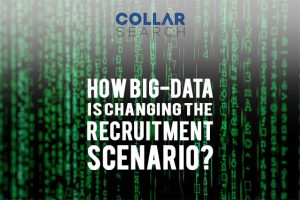 How Big-data is changing the recruitment scenario?