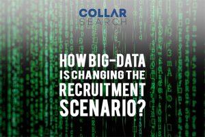 How Big-data is changing the recruitment scenario?