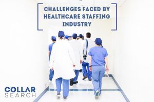Challenges faced by healthcare staffing industry