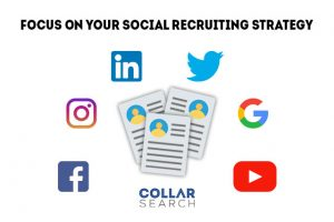 focus on your social recruiting strategy
