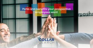 Perks & benefits your prospective employees want