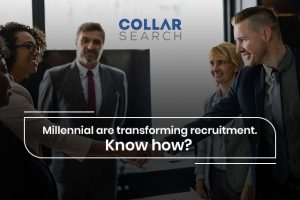 Millennial are transforming recruitment.Know how?