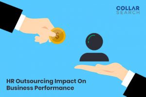 HR OUTSOURCING IMPACT ON BUSINESS PERFORMANCE